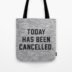Today has been Cancelled Tote Bag