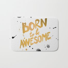 Born To be Awesome Bath Mat