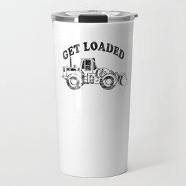 Get Loaded Loader Heavy Construction Equipment Digger Black Travel Mug