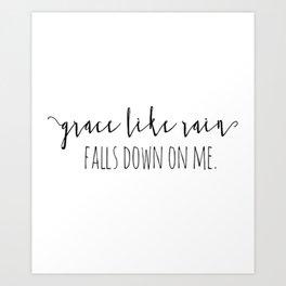 Amazing Grace Like Rain Falls Down On Me Christian Quote Art Print