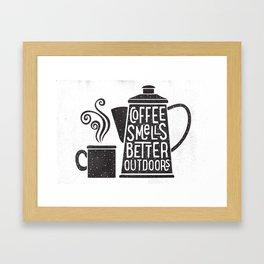 COFFEE SMELLS BETTER OUTDOORS Framed Art Print