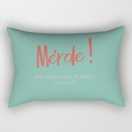 Merde - Shit always sounds better in french - funny, fun Illustration Rectangular Pillow