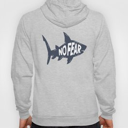Be Like A Shark And Have No Fear Hoody