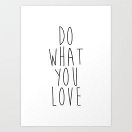 Inspirational print – Do what you love print Art Print