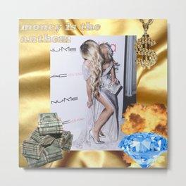 Money Is The Anthem Metal Print