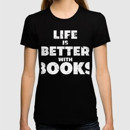 Life Is Better With Books T-shirt