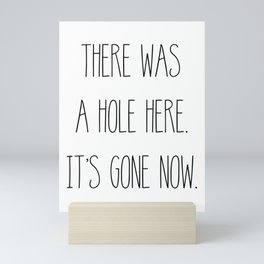 There was a HOLE here. It's gone now. Mini Art Print