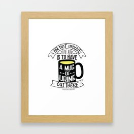 Mug of Urine Framed Art Print