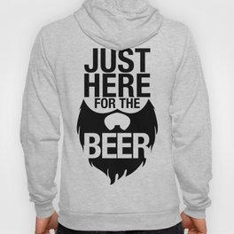 Just Here for the Beer Hoody