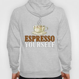 Espresso Yourself Hoody