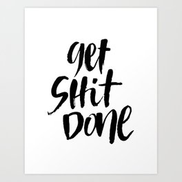 Get Shit Done Hand Lettering Art Art Print