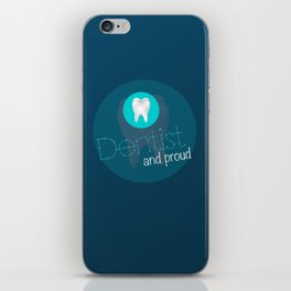 Dentist and proud iPhone Skin
