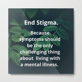 End Stigma. Metal Print