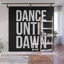 Dance Until Dawn Music Quote Wall Mural