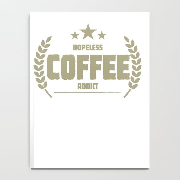 Hopeless Coffee Addict Funny Addiction Notebook