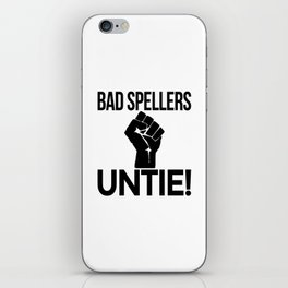 BAD SPELLERS UNTIE! iPhone Skin