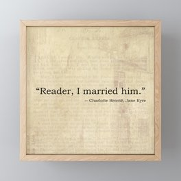 Reader I Married Him, Jane Eyre Conclusion Quote Framed Mini Art Print