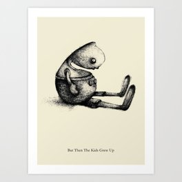 But Then The Kids Grew Up Art Print