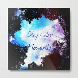 Stay Calm Moonchild Metal Print