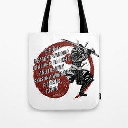 Only Reason for the warrior, Miyamoto Musashi Samurai, Iaido, Kendo, Aikido, Kenjutsu Tote Bag