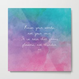 Raise your words, not your voice. - Rumi Metal Print