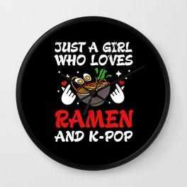 Kpop Just A Girl Who Loves Ramen And K-pop Wall Clock