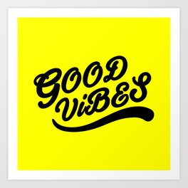 Good Vibes Happy Uplifting Design Black And Yellow Art Print