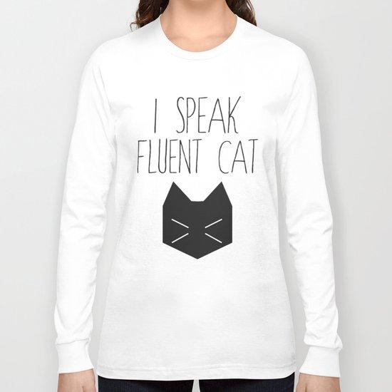 I Speak Fluent Cat Long Sleeve T-shirt