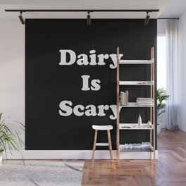 Dairy Is Scary (White) Wall Mural