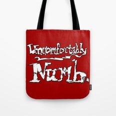 Uncomfortably Numb Tote Bag