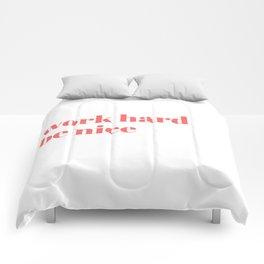 work hard be nice Comforters