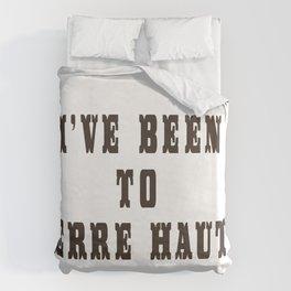 I've Been To Terre Haute Duvet Cover