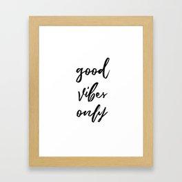 Good Vibes Only in Script Framed Art Print