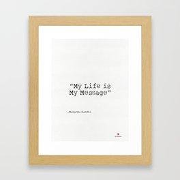 "Mahatma Gandhi ""My Life is My Message"" Framed Art Print"