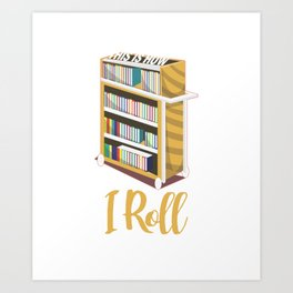 Funny Bookworms Readers Literature Nerds Gift This Is How I Roll Art Print