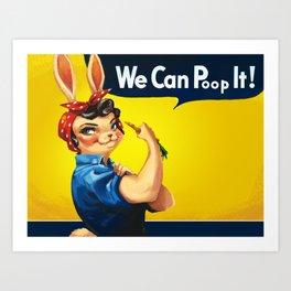We Can Poop It Art Print
