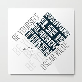 Oscar Wilde Quote: Be yourself Metal Print