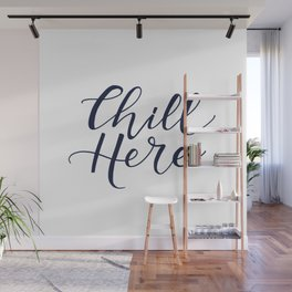 Chill Here Wall Mural