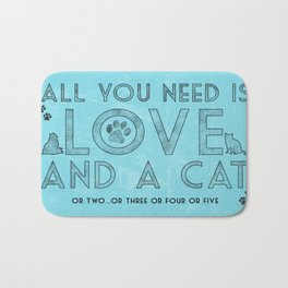 All You Need. Love and Cats. Bath Mat