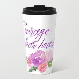 Courage dear heart Travel Mug