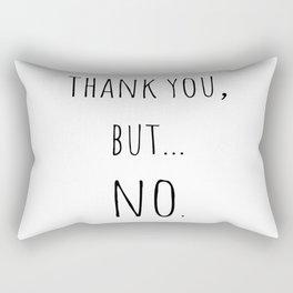 Thank you, but...NO. Rectangular Pillow