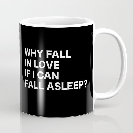 WHY FALL IN LOVE  IF I CAN  FALL ASLEEP? by catmustache