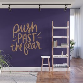 Push Past The Fear Wall Mural
