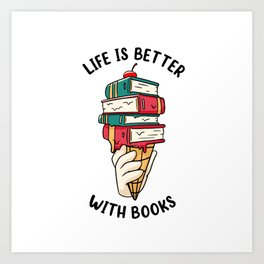 Life is Better with Books Art Print