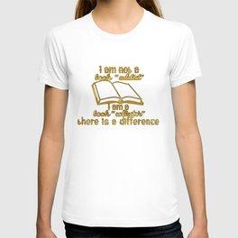"""I am not a book """"addict""""... T-shirt"""