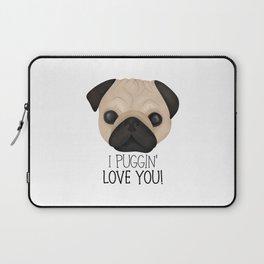 I Puggin' Love You! Laptop Sleeve