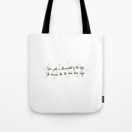 Yet darkness lets the stars shine bright. Tote Bag