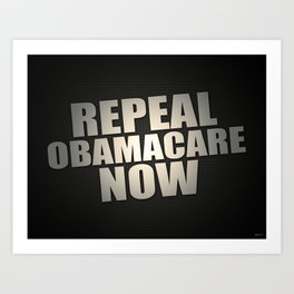 Repeal Obamacare Now Art Print