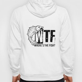 WTF Where's The Fish Funny Fishing Joke Quote Hoody