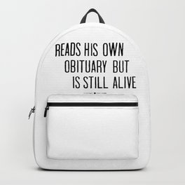 READS HIS OWN OBITUARY BUT IS STILL ALIVE Backpack